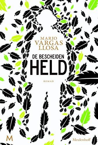 De bescheiden held (Dutch Edition) por Mario Vargas Llosa