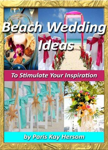 Beach Wedding Ideas To Stimulate Your Inspiration Beach