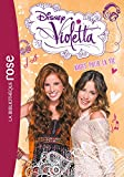 Violetta 06 - Amies pour la vie