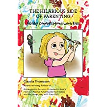The Hilarious Side of Parenting: Quirky Conversations with Kids (English Edition)