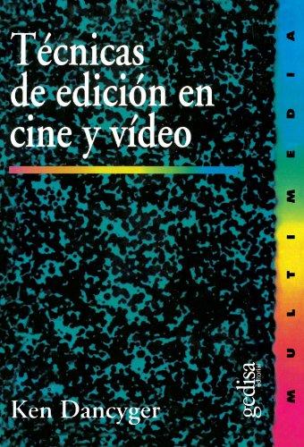 Técnicas de edición en cine y video por Ken Dancyger