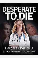 Desperate to Die: A Medical Thriller (Dr. Annabel Tilson Novels Book 3) Kindle Edition