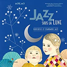Jazz sous la Lune: Berceuses et standards jazz