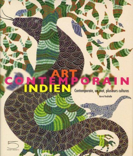 Art contemporain indien : Contemporain, un mot, plusieurs cultures par Hervé Perdriolle
