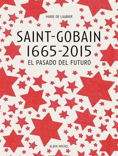saint-gobain-1665-2015-le-pass-du-futur