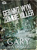 Geraint Wyn: Zombie Killer (Year of the Zombie Book 5) (English Edition)