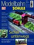 MEB Modellbahn Schule Nr. 12 - Sicher unterwegs - Sicherungstechnik bei der Bahn - ModellEisenBahner