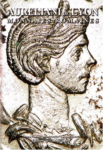 Aureliani de Lyon : Monnaies romaines par Nicolas Parisot