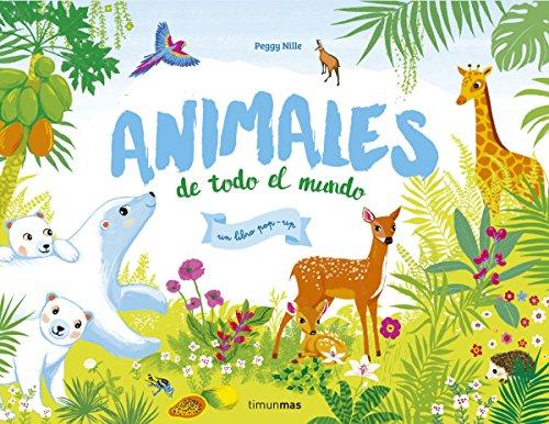 Animales de todo el mundo (Libros con solapas y lengüetas) por Peggy Nille