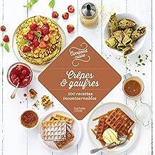 Crêpes et gaufres 100 recettes incontournables