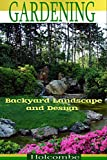Gardening: Backyard Landscape and Design (Botanical, home garden, horticulture, garden, gardening, plants, raised garden)