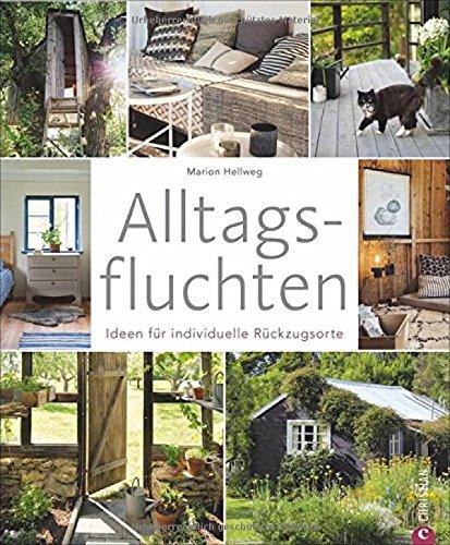 Wohnbuch: Alltagsfluchten. Ideen für individuelle Rückzugsorte. Wohnideen und Einrichtungsideen...
