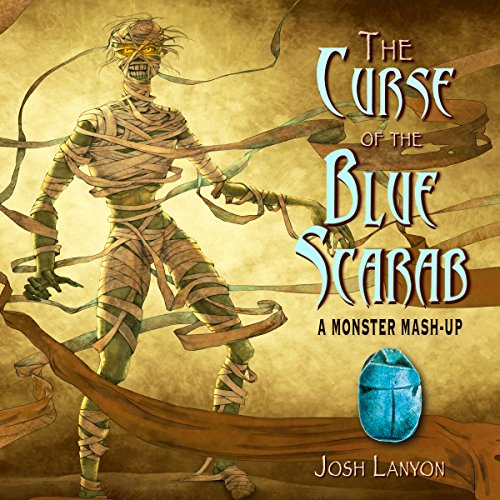 The Curse of the Blue Scarab: A Monster Mash-Up (Blue Monster Aus Monsters Inc)