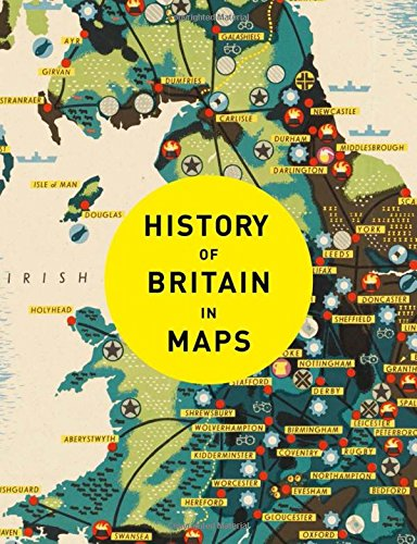 History of Britain in Maps: Over 90 Maps of our nation through time thumbnail