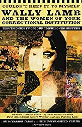 Couldn't Keep It to Myself: Wally Lamb and the Women of York Correctional Institution (Testimonies from our Imprisoned Sisters) by Wally Lamb (2004-02-03)