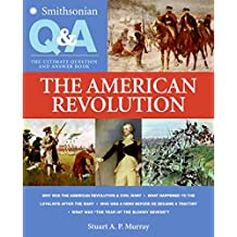 The American Revolution: The Ultimate Question and Answer Book (Smithsonian Q&A)