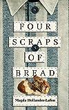 4 SCRAPS OF BREAD