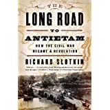 The Long Road to Antietam: How the Civil War Became a Revolution by Richard Slotkin (2013-07-15)