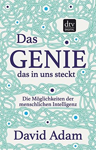 Das Genie, das in uns steckt: Die Möglichkeiten der menschlichen Intelligenz