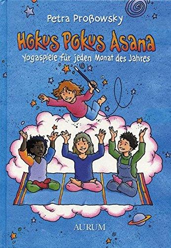 Hokus Pokus Asana: Yogaspiele für jeden Monat des Jahres