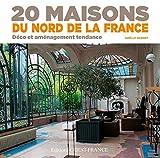 Telecharger Livres 20 Maisons du Nord de la France (PDF,EPUB,MOBI) gratuits en Francaise