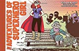 The Adventures of Superhero Girl by Faith Erin Hicks (2013-02-26)