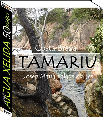 Couverture du livre Costa Brava: Tamariu [Cala Aigua Xelida] (50 images)