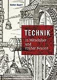 Technik in Mittelalter und Früher Neuzeit - Günter Bayerl