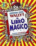 ¿Dónde está Wally? El libro mágico (Colección ¿Dónde está Wally?): (Edición 25 años)