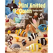 Mini Knitted Ocean: Woolly Whales, Dolphins and Other Nautical Knits