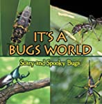 Its A Bugs World: Scary and Spooky Bu...