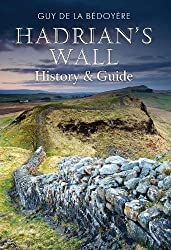 Hadrian's Wall: History and Guide (From Old Photographs)