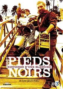 """Afficher """"Les Pieds Noirs, histoires d'une blessure"""""""
