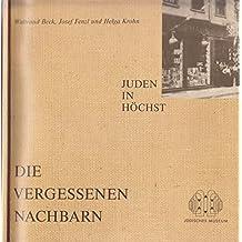 Die vergessenen Nachbarn - Juden in Frankfurter Vororten (Bergen-Enkheim, Bockenheim, Heddernheim, Höchst, Rödelheim)