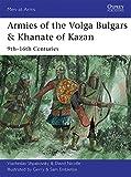 Armies of the Volga Bulgars & Khanate of Kazan: 9th-16th Centuries (Men-at-Arms, Band 491)