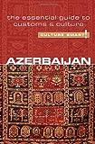 Azerbaijan - Culture Smart!: The Essential Guide to Customs & Culture