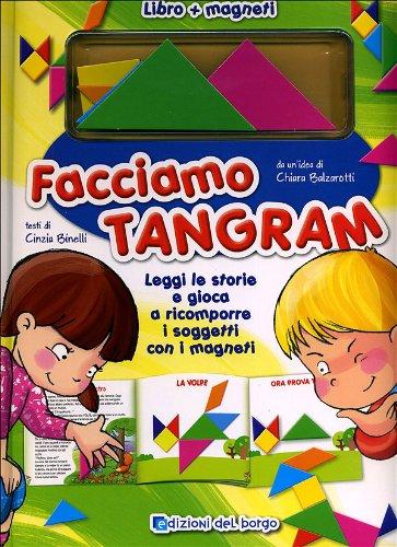 Facciamo tangram! Ediz. illustrata