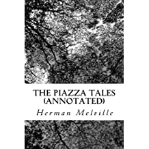 The Piazza Tales (Annotated) by Herman Melville (2016-04-09)