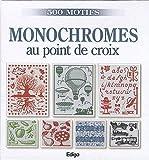 MONOCHROMES AU POINT DE CROIX : 500 MOTIFS by BRIGITTE ROQUEMONT (2010-04-20)