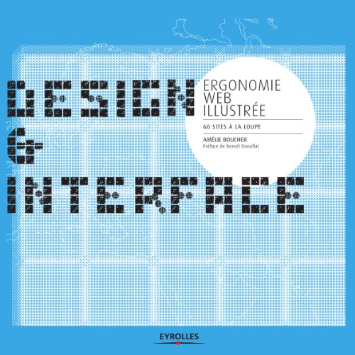 Ergonomie web illustrée - 60 sites à la loupe (Design et Interface)
