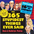 The 365 Stupidest Things Ever Said Calendar 2010