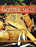 Primitive Technology II: Ancestral Skills  - From the Society of Primitive Technology