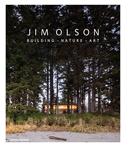 Jim Olson: Building . Nature . Art