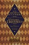 Les archives de la magie. Les animaux fantastiques: Les crimes de Grindelwald: Dans les coulisses du film par Bergstrom