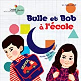 Bulle et Bob à l'école   Tual, Natalie. Auteur