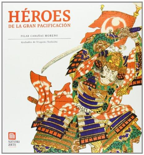 Héroes De La Gran Pacificación (Satori Arte) por Pilar Cabañas