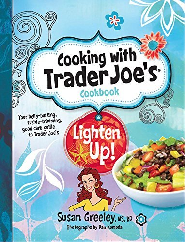 cooking-with-trader-joes-cookbook-lighten-up-by-susan-greeley-2015-07-01