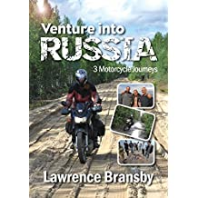 Venture Into Russia: Three Motorcycle Journeys