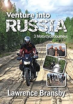 Venture Into Russia: Three Motorcycle Journeys by [Bransby, Lawrence]