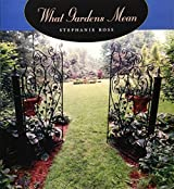 What Gardens Mean by Stephanie Ross (2001-03-01)